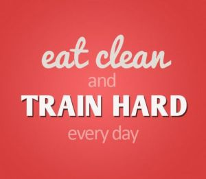 Train hard eat clean