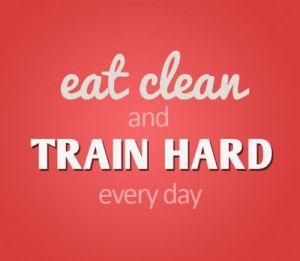 Train hard eat clean